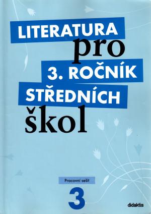 Literatura pro 3. ročník středních škol (pracovní sešit)