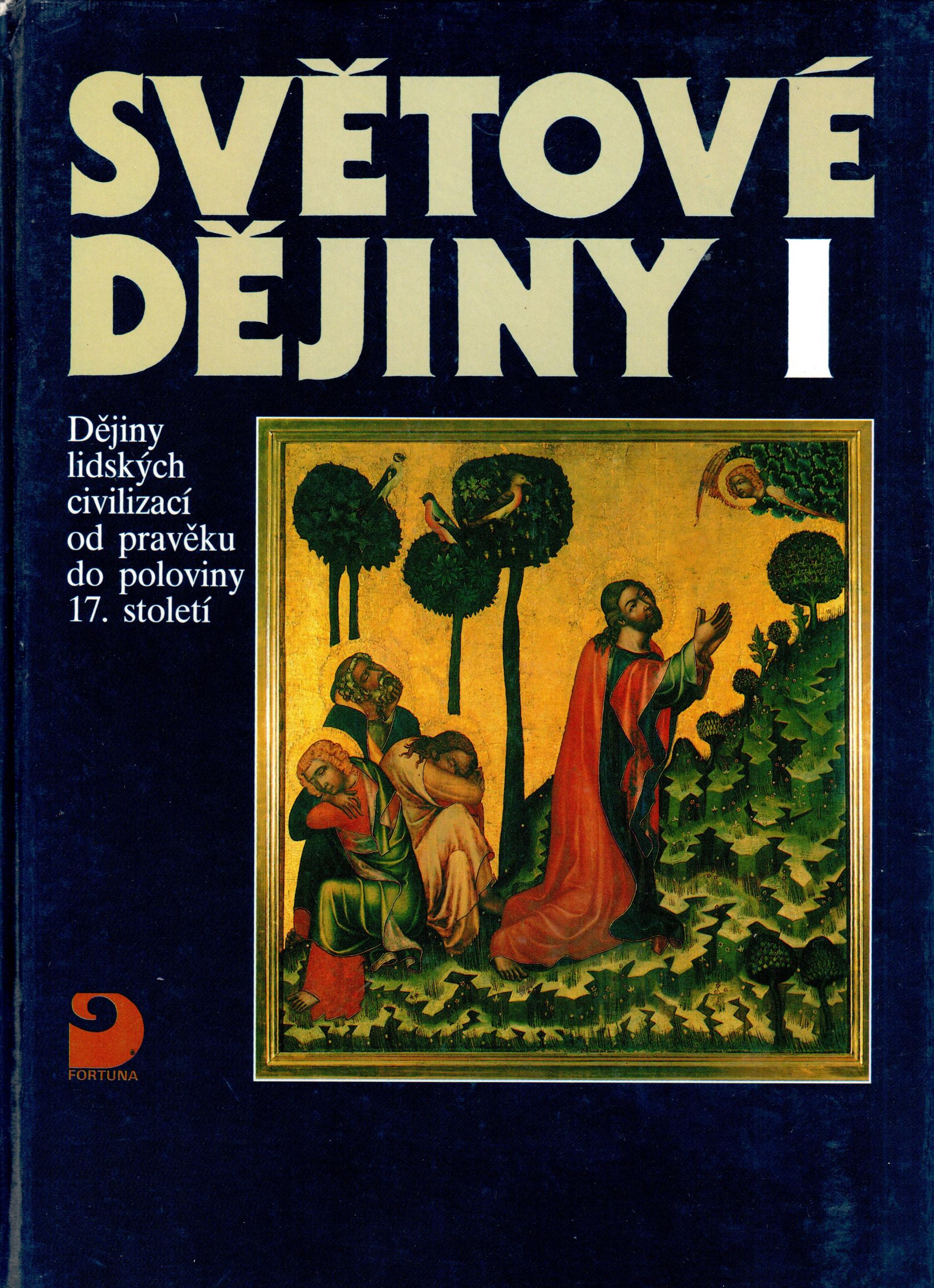 Světové dějiny I: Dějiny lidských civilizací od pravěku do poloviny 17. století. - Náhled učebnice