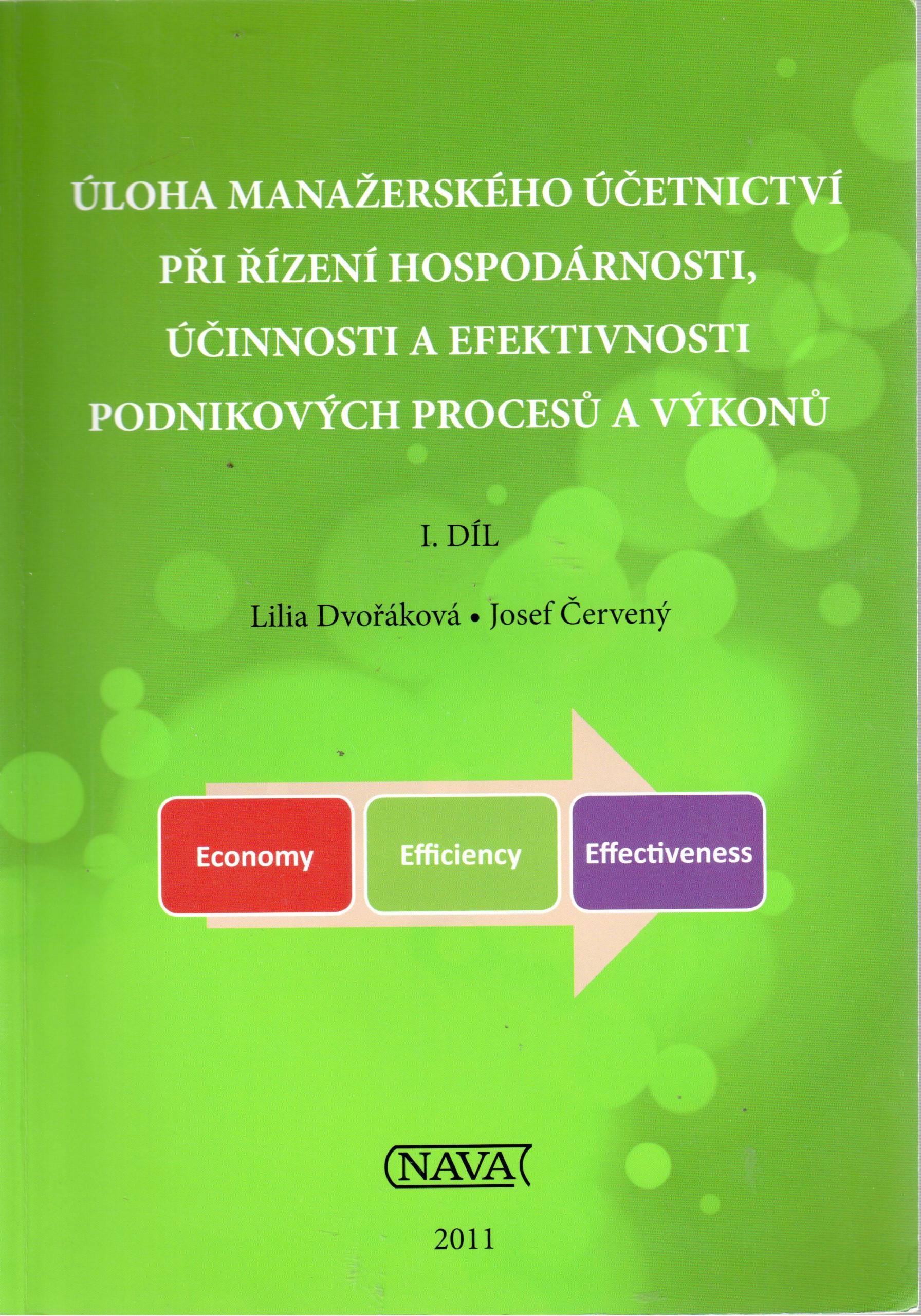 Úloha manažerského účetnictví při řízení hospodárnosti, účinnosti a efektivnosti podnikových procesů a výkonů 1. díl - Náhled učebnice