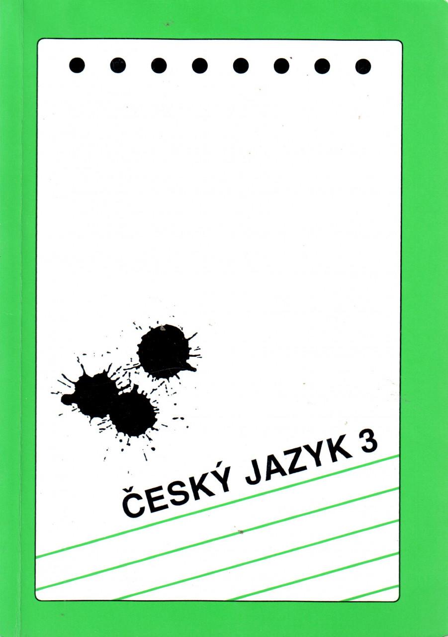 Český jazyk 3 pro 3. ročník středních škol