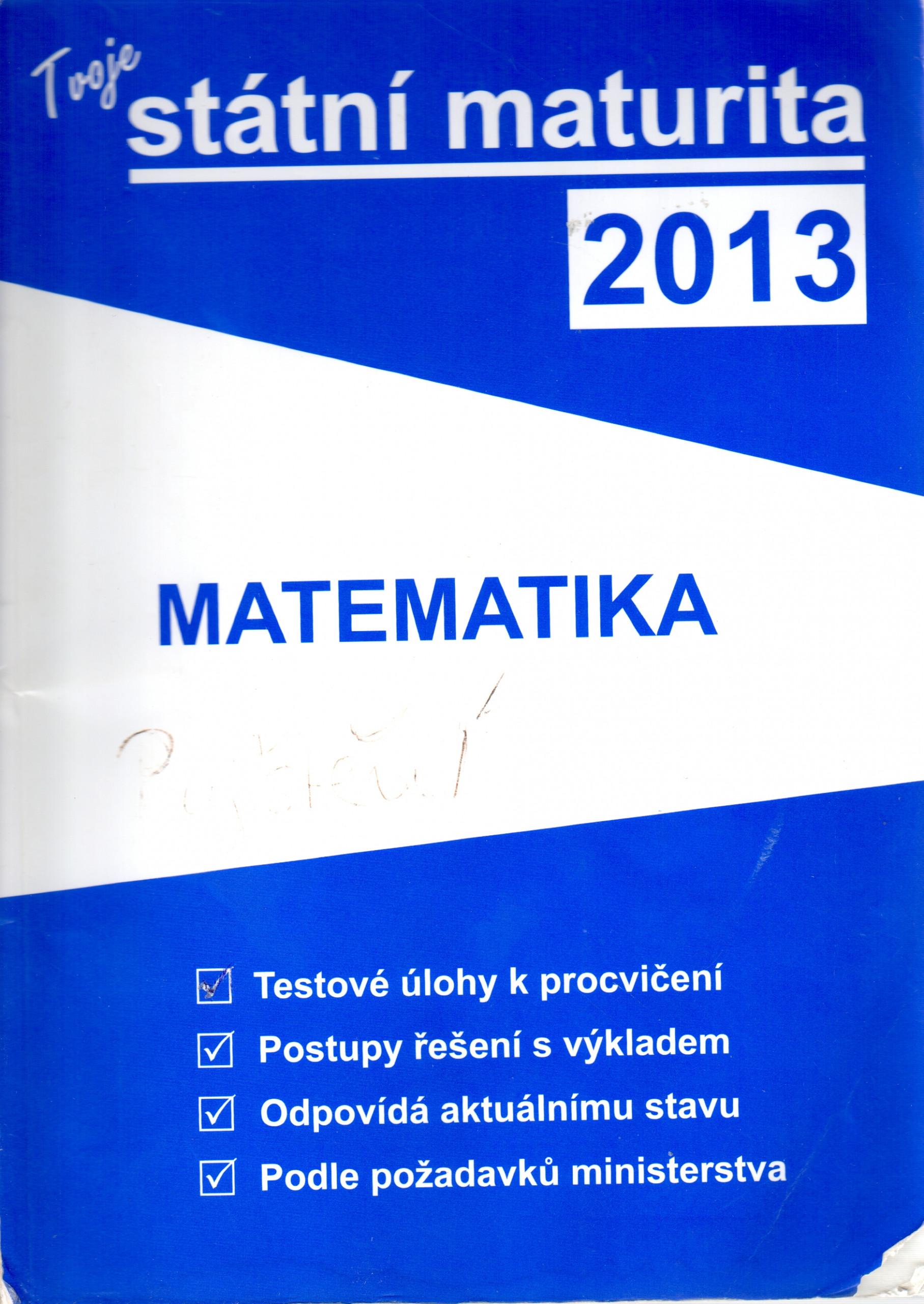 Tvoje státní maturita 2013: Matematika - Náhled učebnice