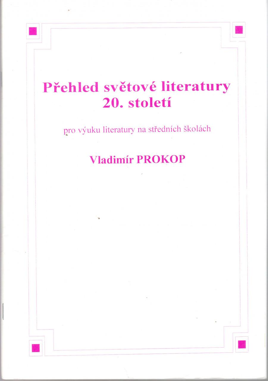 Přehled světové literatury 20. století (pro výuku literatury na středních školách)