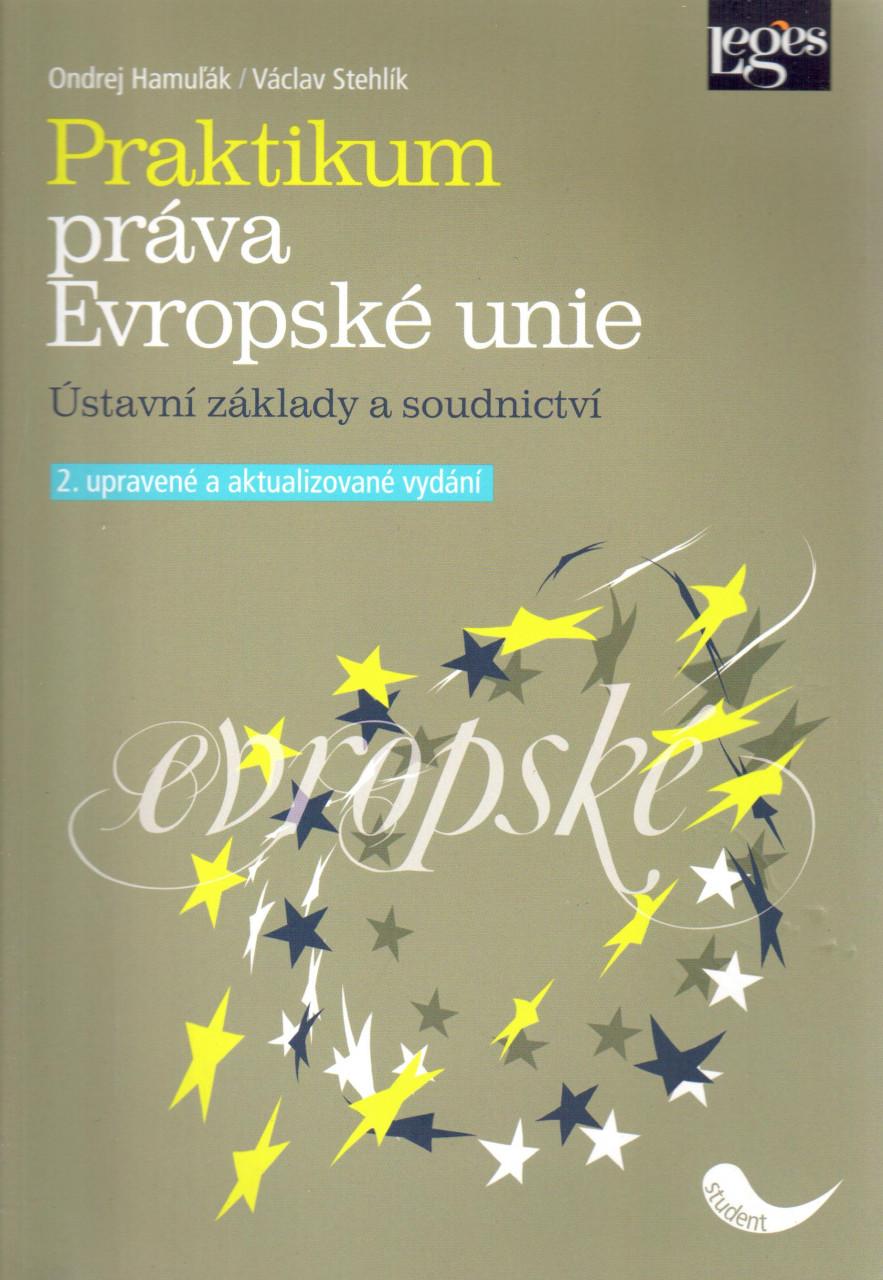 Praktikum práva Evropské Unie Ústavní základy a soudnictví
