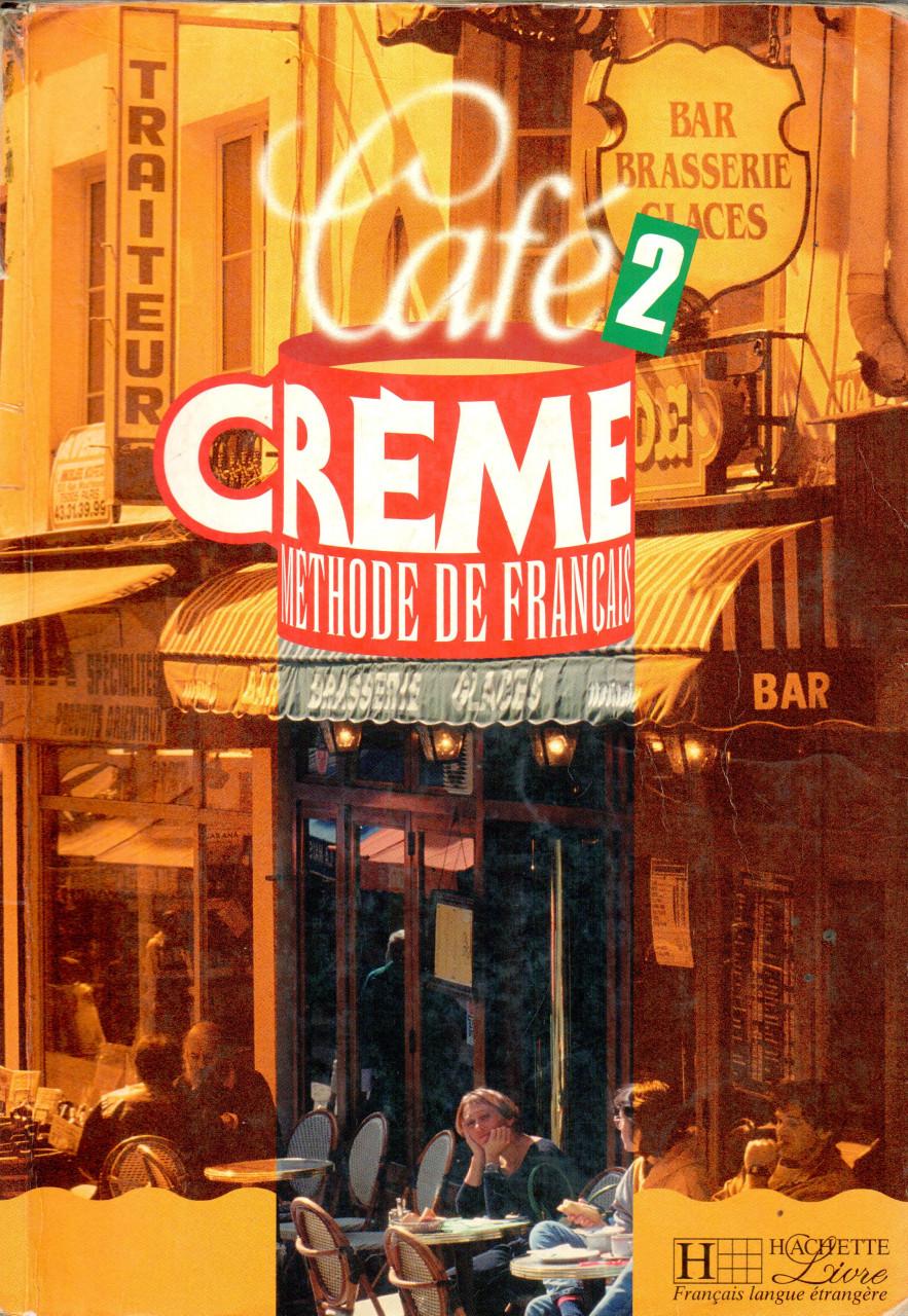 Café Crème 2: Livre D'Eleve
