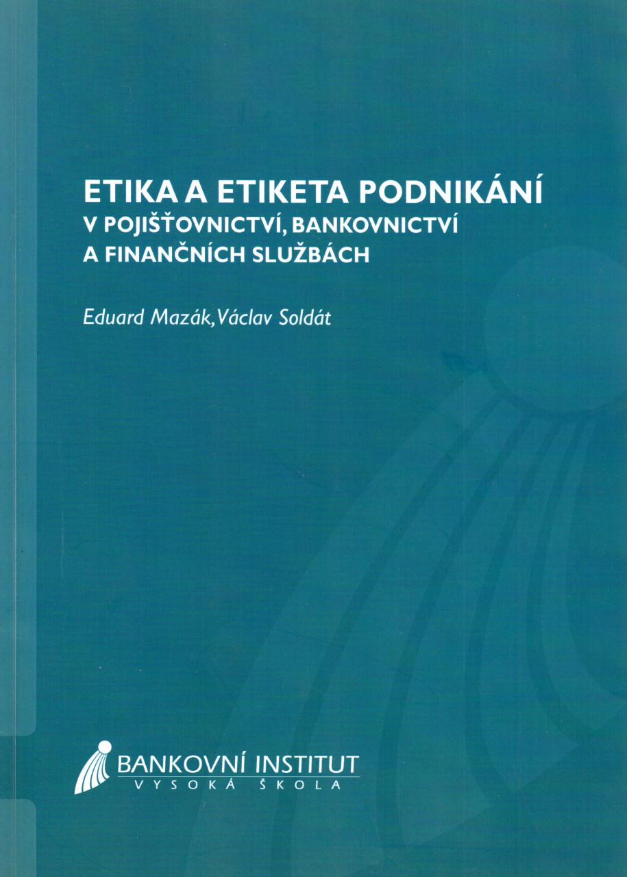 Etika a etiketa podnikání v pojišťovnictví, bankovnictví a finančních službách