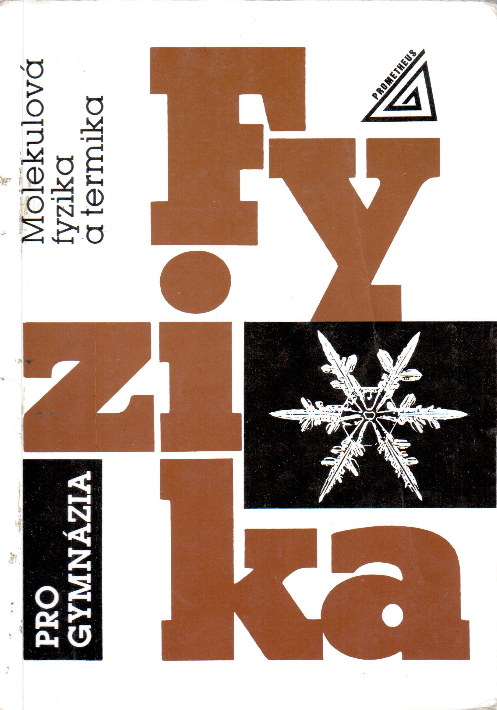 Fyzika pro gymnázia: Molekulová fyzika a termika - Náhled učebnice