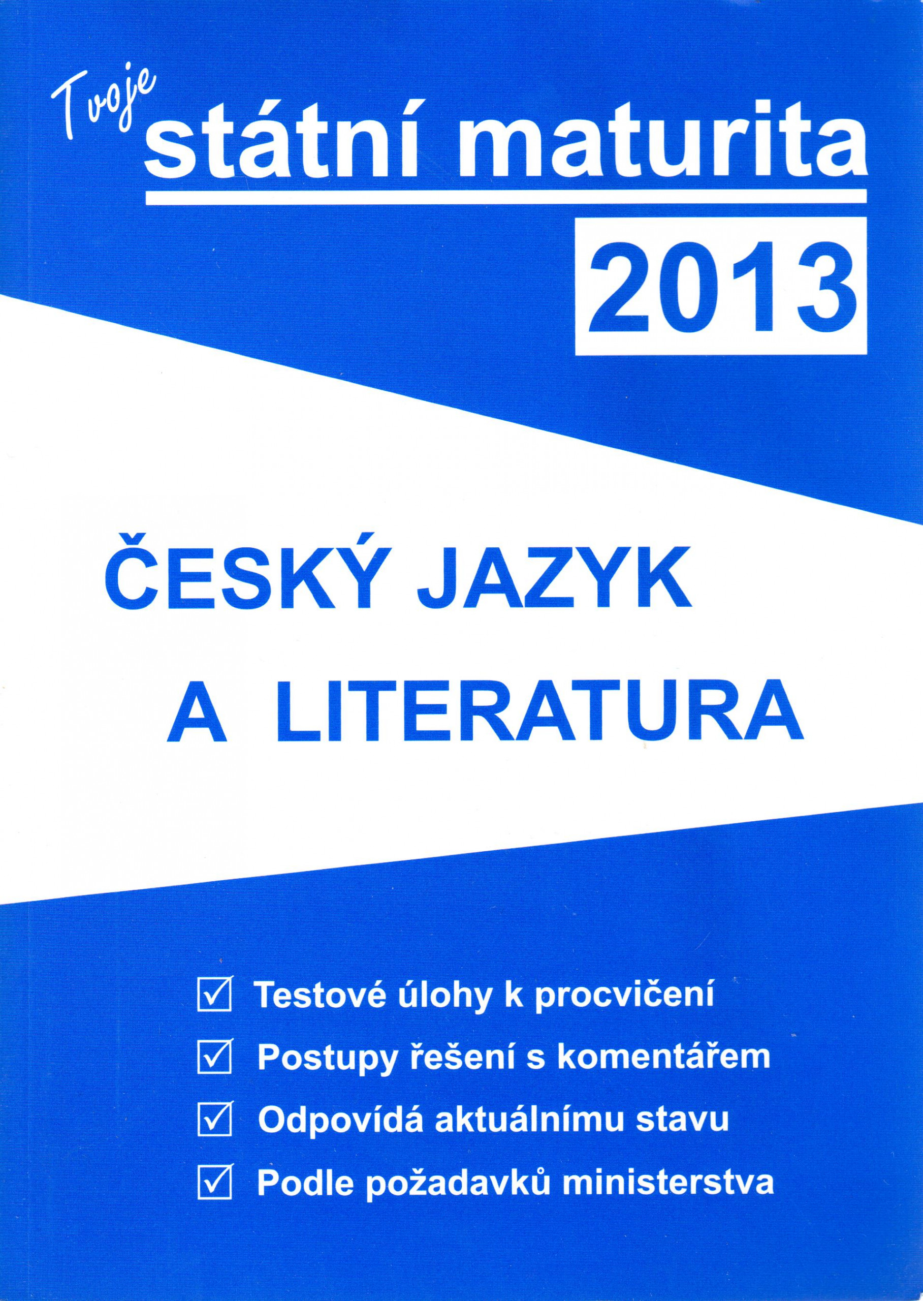 Tvoje státní maturita 2013: Český jazyk a literatura - Náhled učebnice