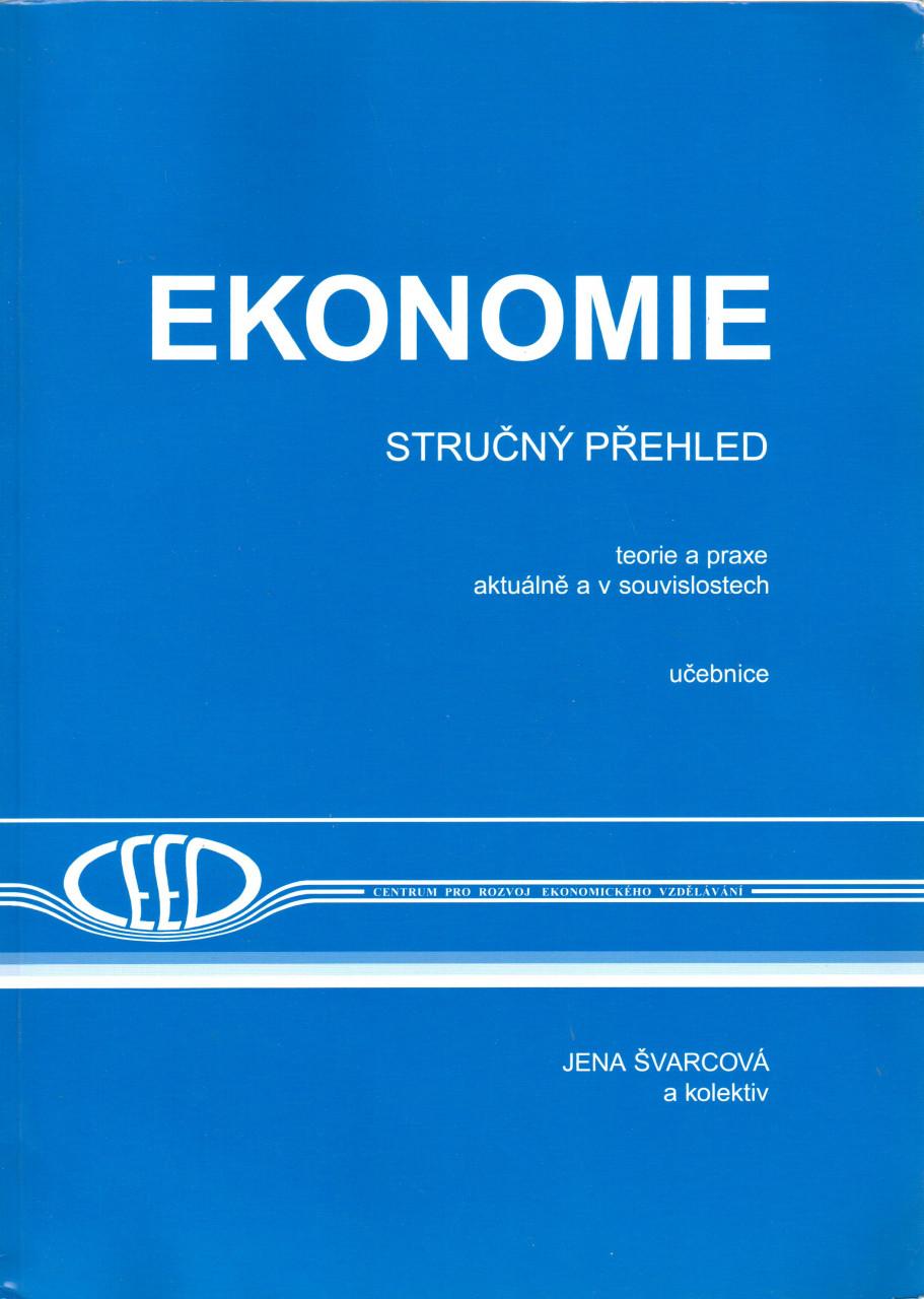 Ekonomie, stručný přehled : teorie a praxe aktuálně a v souvislostech