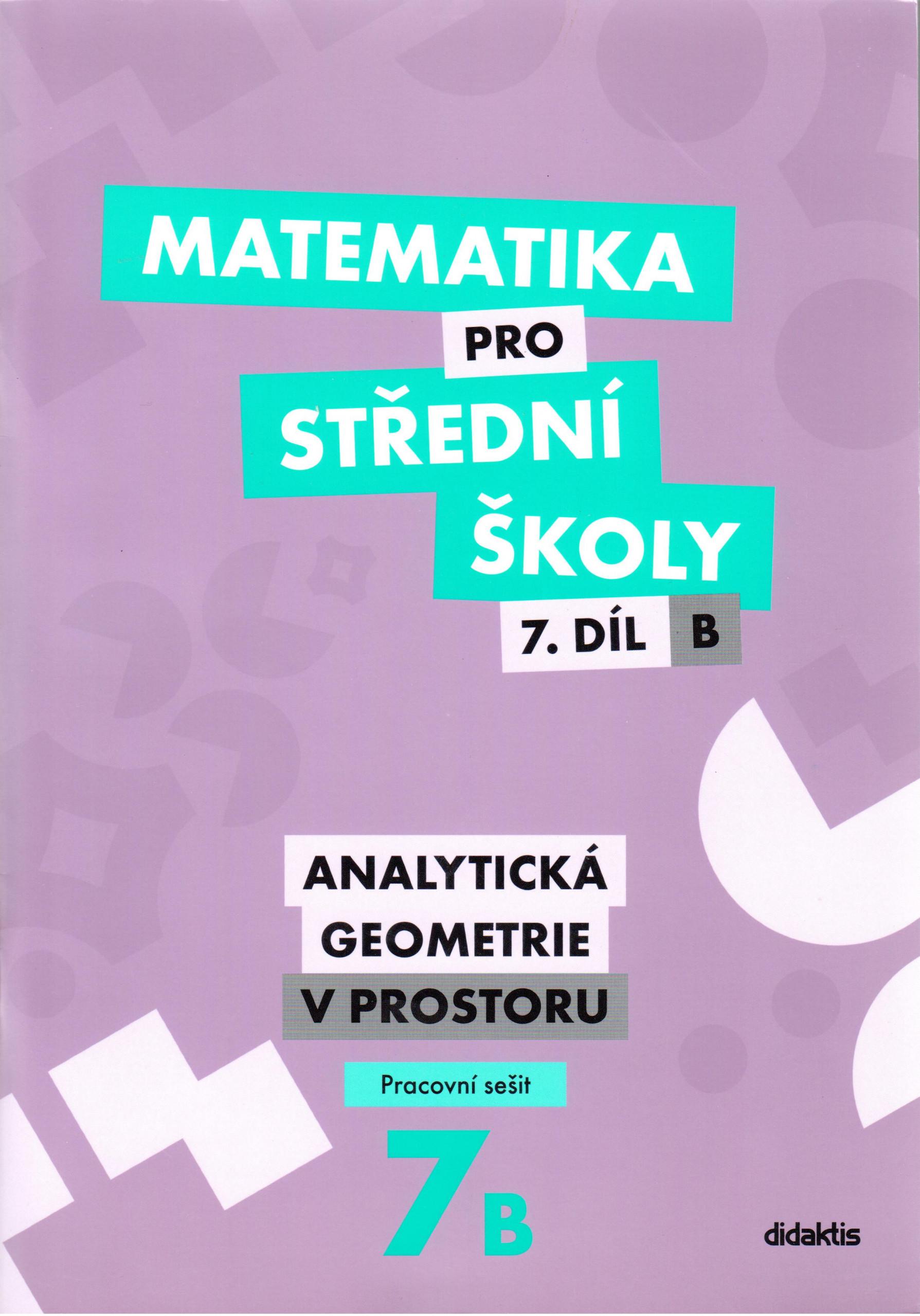 Matematika pro střední školy, 7. díl B: Analytická geometrie v prostoru (pracovní sešit) - Náhled učebnice