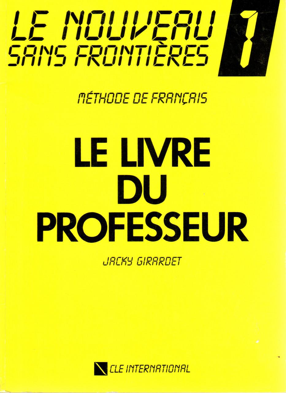 Le Nouveau Sans Frontieres: Livre Du Professeur 1