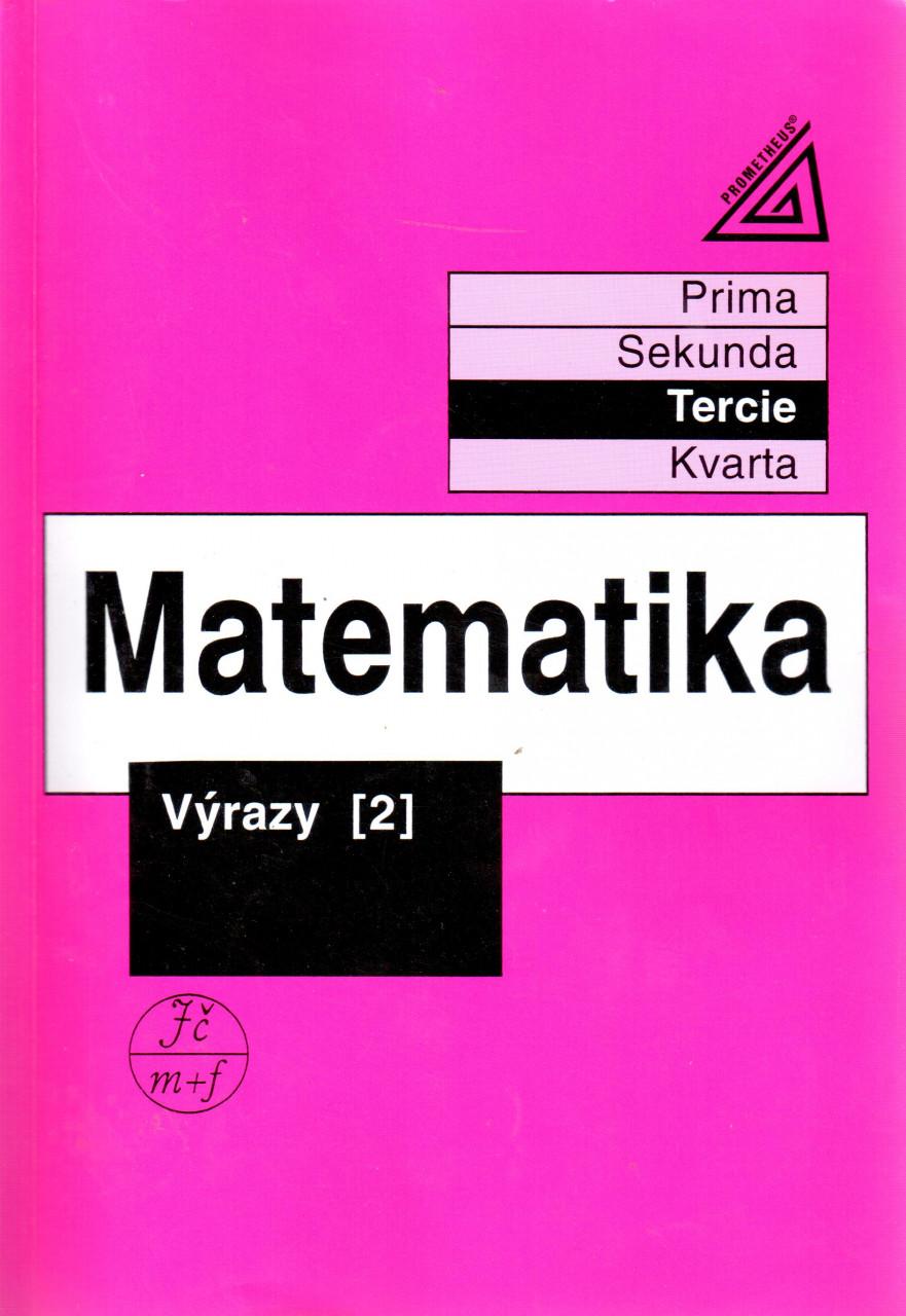 Matematika pro nižší ročníky víceletých gymnázií: Výrazy 2