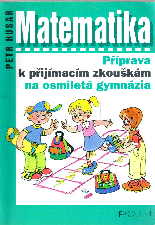 Matematika, příprava k přijímacím zkouškám na osmiletá gymnázia - Náhled učebnice