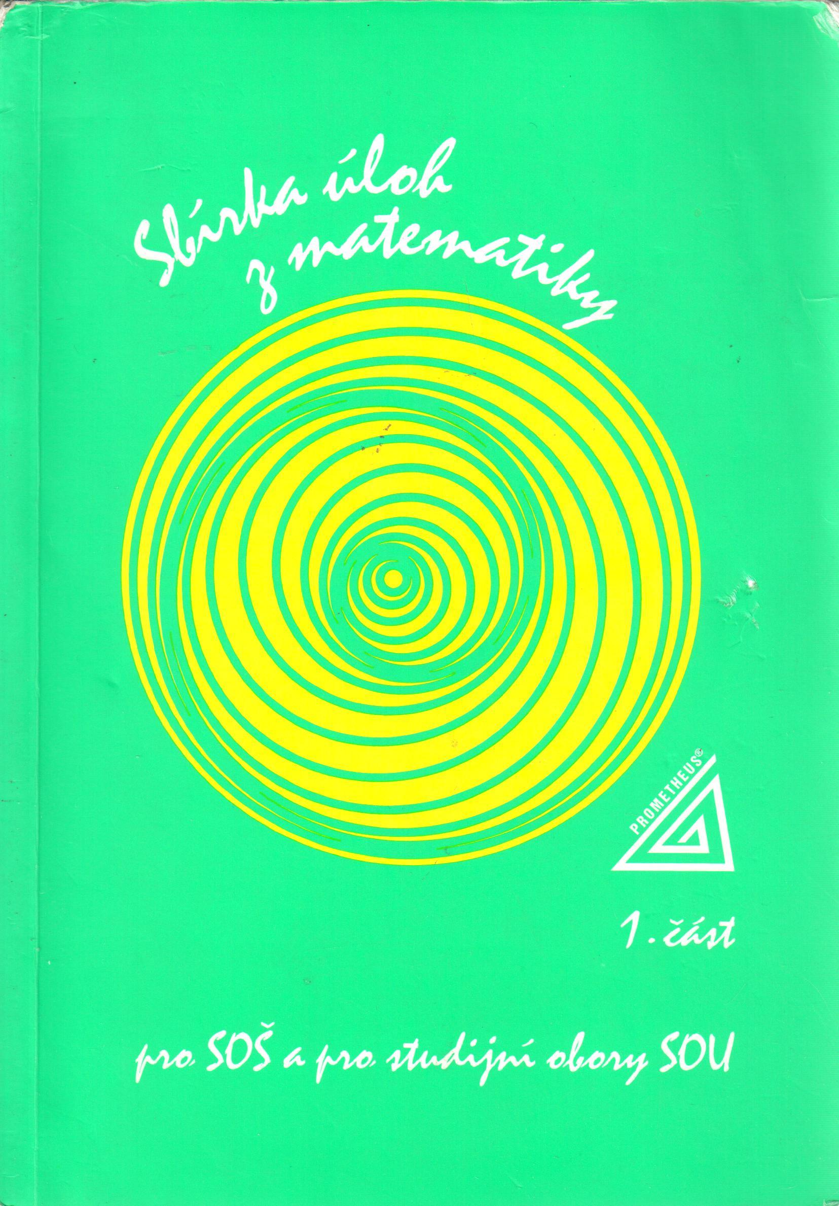 Sbírka úloh z matematiky pro SOŠ a studijní obory SOU (1. část) - Náhled učebnice