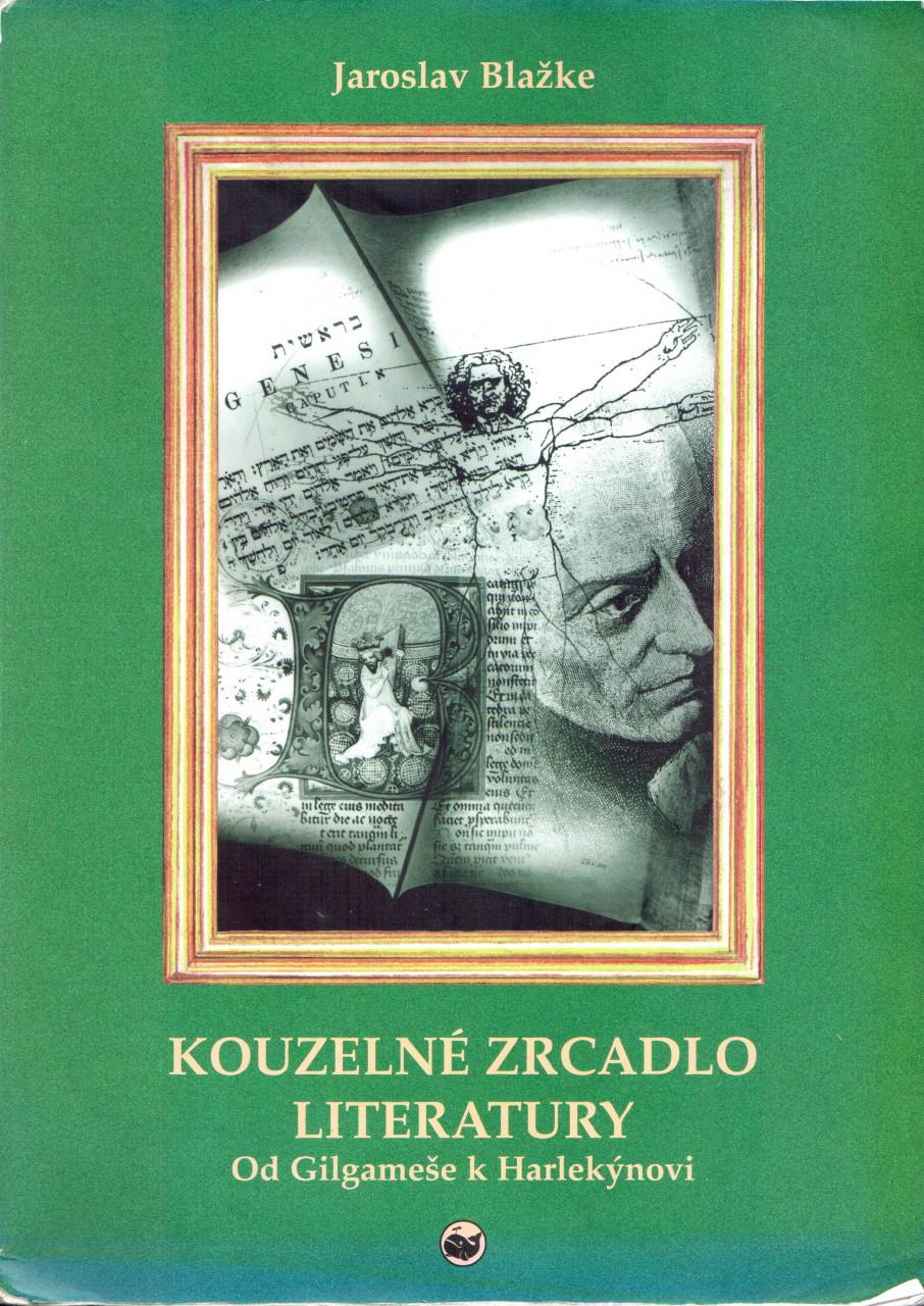 Kouzelné zrcadlo literatury: Od Gilgameše k Harlekýnovi