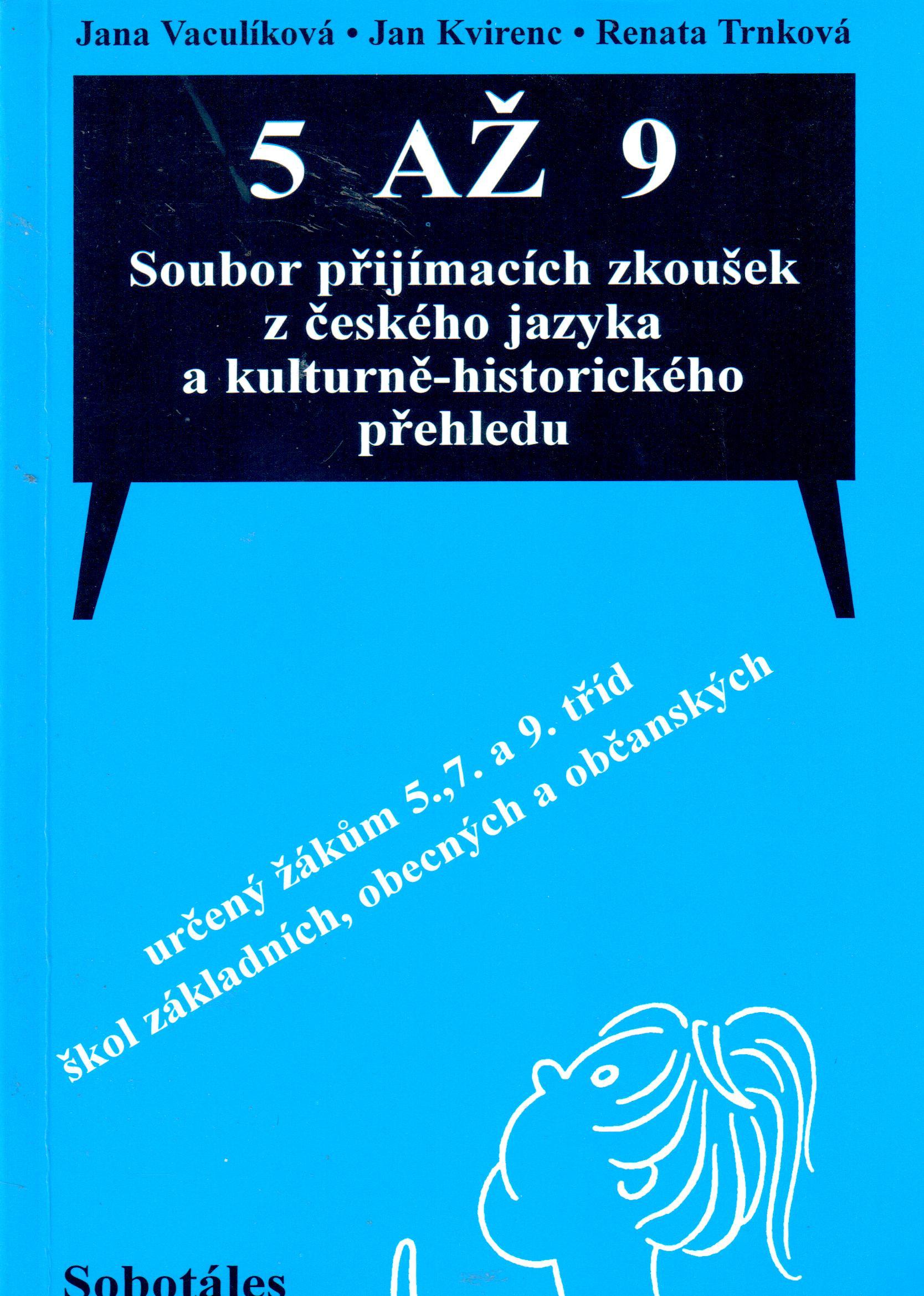5 až 9: Soubor přijímacích zkoušek z českého jazyka a kulturně-historického přehledu - Náhled učebnice