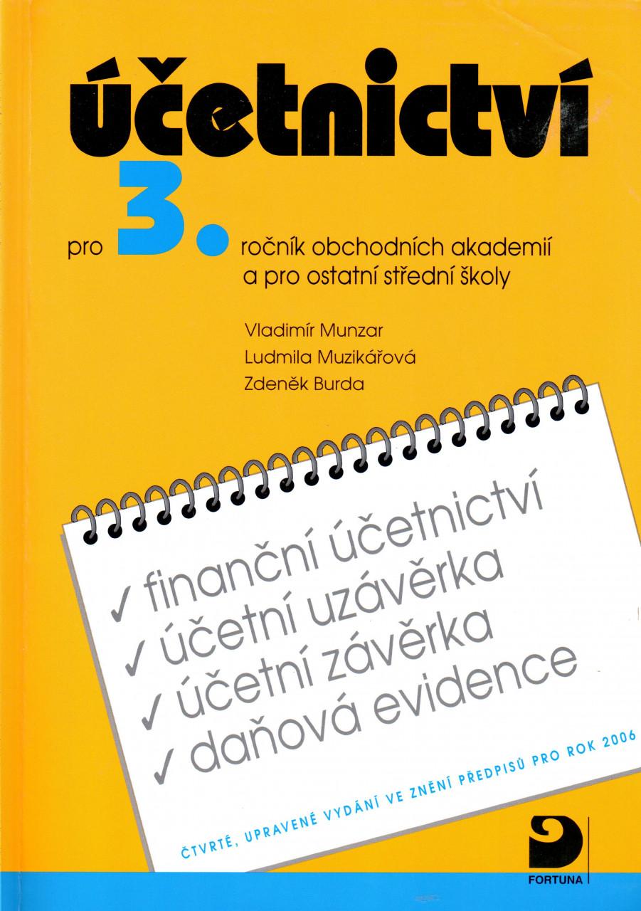 Účetnictví pro 3. ročník obchodních akademií a pro ostatní střední školy