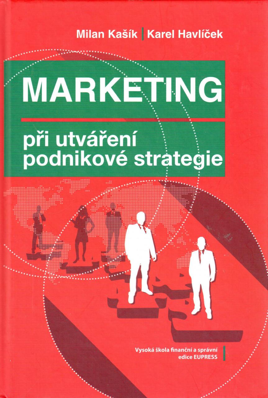 Marketing při utváření podnikové strategie