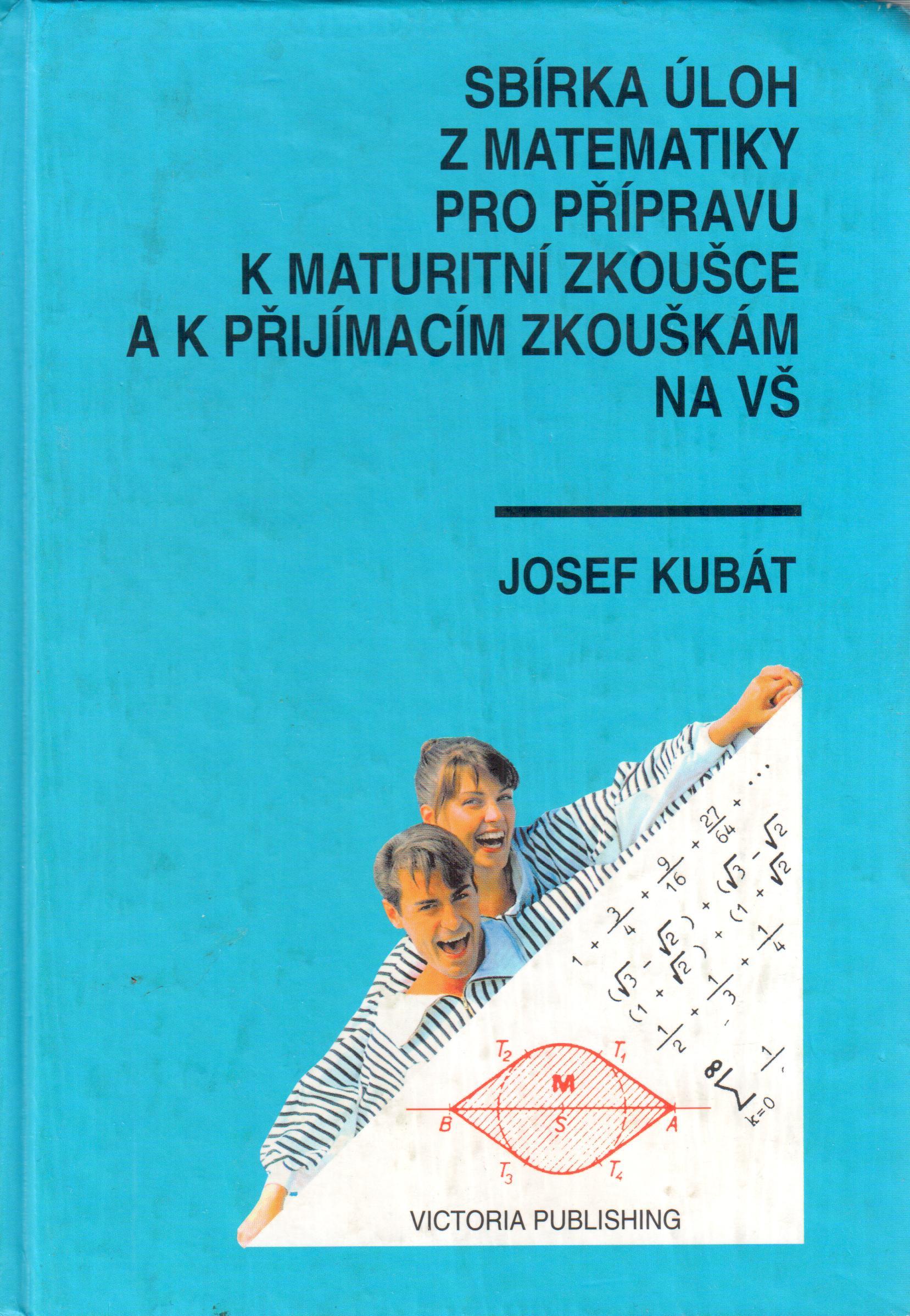 Sbírka úloh z matematiky pro přípravu k maturitní zkoušce a k přijímacím zkouškám na VŠ - Náhled učebnice