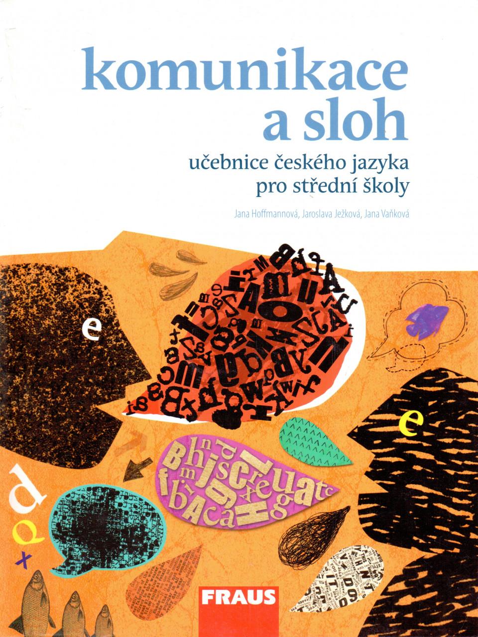 Komunikace a sloh: učebnice českého jazyka pro střední školy