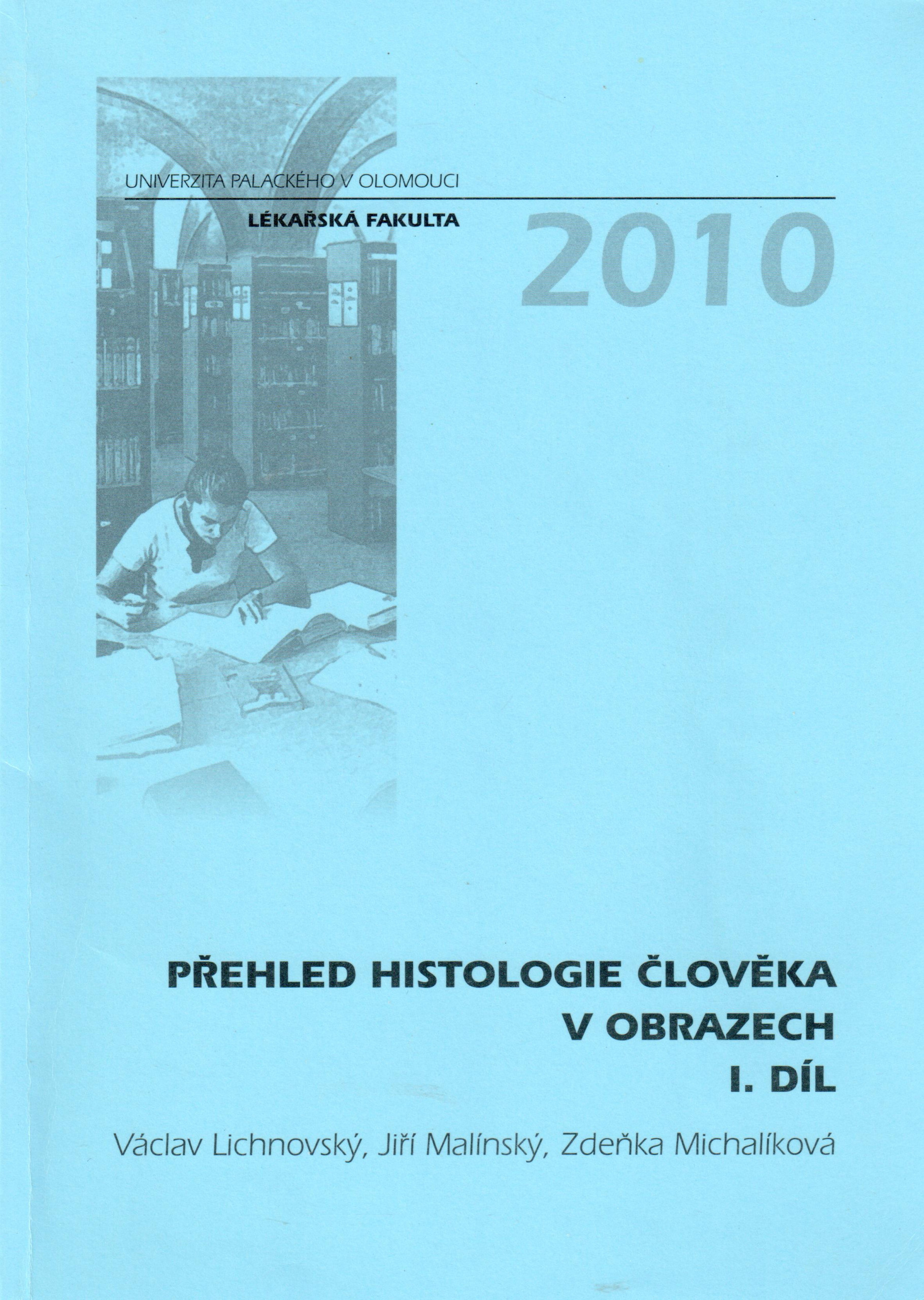 Přehled histologie člověka v obrazech: díl. 2007. 153 s - Náhled učebnice