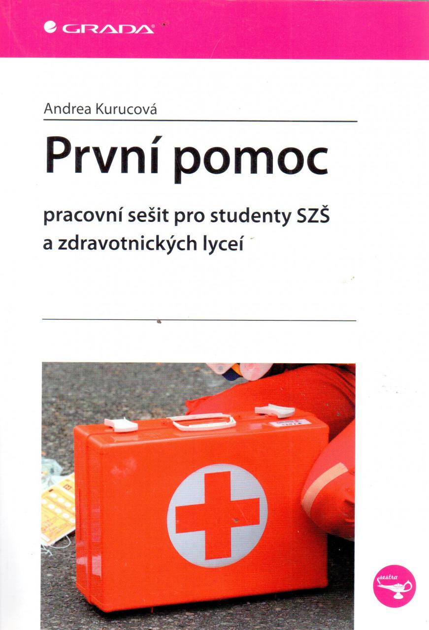 První pomoc, pracovní sešit pro studenty SZŠ a zdravotnických lyceí