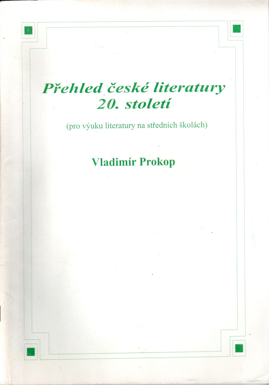Přehled české literatury 20. století, Prokop, Vladimír (pro výuku na středních školách)