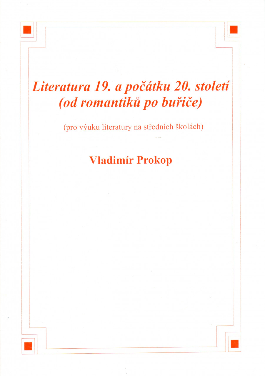 Literatura 19. a počátku 20. století (od romantiků po buřiče) (pro výuku literatury na středních školách)