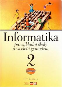 Informatika 2 pro základní školy a víceletá gymnázia
