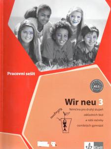 Wir neu 3 (pracovní sešit) : němčina pro 2. stupeň základních škol a nižší ročníky osmiletých gymnázií