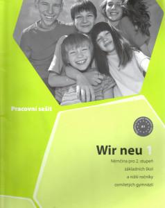 Wir neu 1 (pracovní sešit) : němčina pro 2. stupeň základních škol a nižší ročníky osmiletých gymnázií