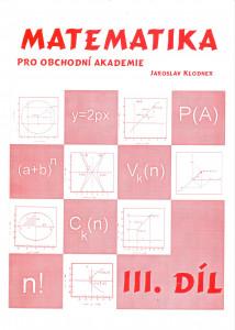 Matematika pro obchodní akademie, III. díl