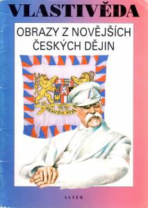 Vlastivěda: Obrazy z novějších českých dějin
