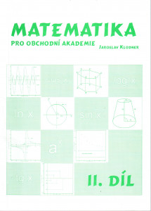 Matematika pro obchodní akademie, II. díl