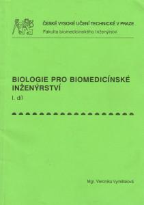 Biologie pro biomedicínské inženýrství (I. díl)