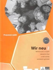 Wir neu 2 (pracovní sešit) : němčina pro 2. stupeň základních škol a nižší ročníky osmiletých gymnázií