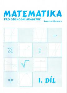 Matematika pro obchodní akademie, I. díl