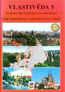 Vlastivěda 5 : Česká republika jako součást Evropy (učebnice pro 5. ročník základní školy