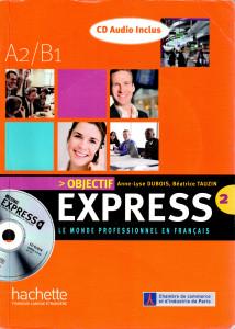 Objectif Express 2 A2/B1 Le monde professionnel en francais