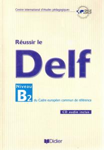 Réussir de Delf B2 avec CD