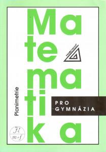 Matematika pro gymnázia: Planimetrie