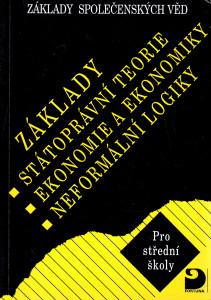 Základy státoprávní teorie, ekonomie a ekonomiky, neformální logiky, základy společenských věd pro střední školy