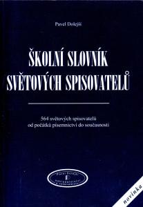 Školní slovník světových spisovatelů, 564 světových spisovatelů od počátků písemnictví do současnosti