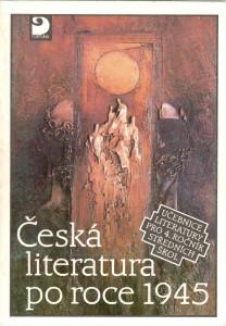 Česká literatura po roce 1945. Učebnice literatury pro 4. ročník středních škol