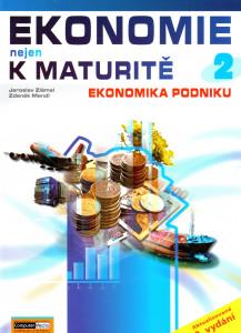 Ekonomie nejen k maturitě 2 - Ekonomie podniku