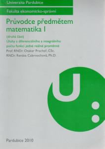 Průvodce předmětem matematika I. (druhá část) : Úlohy z diferenciálního a integrálního počtu funkcí jedné reálné proměnné