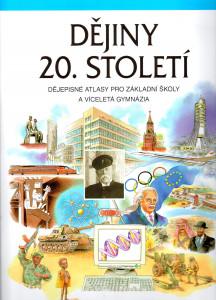 Dějiny 20. století – dějepisné atlasy pro základní školy a víceletá gymnázia