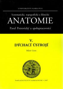 Systematická, topografická a klinická anatomie V. : dýchací ústrojí