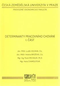 Determinanty pracovního chování, skripta k předmětu Psychologie a etika v podnikání