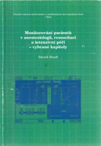 Monitorování pacientů v anesteziologii, resuscitaci a intenzivní péči - vybrané kapitoly