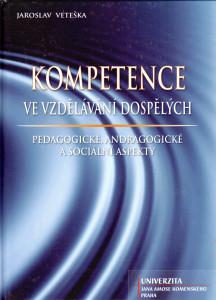 Kompetence ve vzdělávání dospělých, pedagogické, andragogické a sociální aspekty